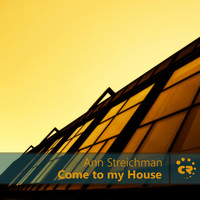 Ann Streichman - Come to My House