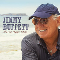 Jimmy Buffett - The Ever Elusive Future - Single