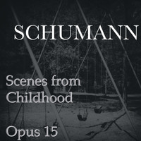 Robert Schumann - Scenes from Childhood, Opus 15