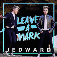 Jedward - Leave A Mark