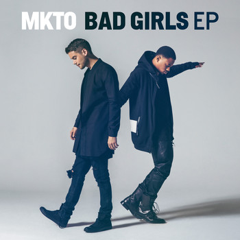 MKTO - Bad Girls EP