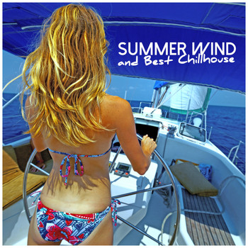 Various Artists - Summer Wind and Best Chillhouse