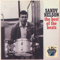Sandy Nelson - Best of the Beats