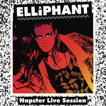 Elliphant - Napster Live Session (Explicit)