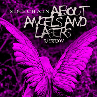 Sinechain - About Angels and Lasers (DJ Edition)