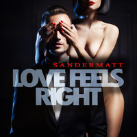 Sandermatt - Love Feels Right