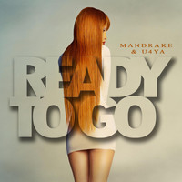 Mandrake & U4Ya - Ready to Go