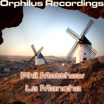 Phil Matthew - La Mancha