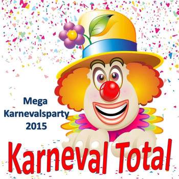 Various Artists - Karneval Total - Mega Karnevalsparty 2015