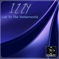 Izzy - Call To The Netherworld