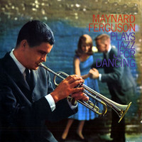 Maynard Ferguson - Plays Jazz for Dancing