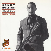 Sonny Rollins - The Bridge Remastered