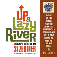 Si Zentner - Up a Lazy River