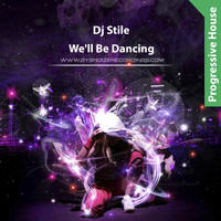 Dj Stile - We'll Be Dancing