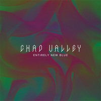 Chad Valley - Seventeen - Single