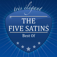 The Five Satins - Best Of