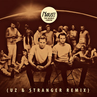 Nause - The World I Know (UZ & Stranger Remix)