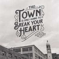 Jason Myles Goss - This Town Is Only Going To Break Your Heart