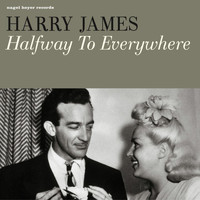 Harry James - Halfway to Everywhere