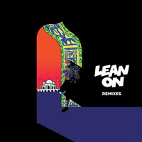 Major Lazer - Lean On (Remixes) [feat. MØ & DJ Snake] - EP