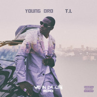Young Dro - We In Da City Remix (feat. T.I.) (Explicit)