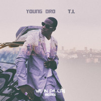 Young Dro - We In Da City Remix (feat. T.I.)