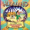 Hula Land: Golden Age Of Hawaiian Music  Various Artists