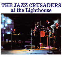 The Jazz Crusaders - At the Lighthouse