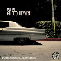 Tall Paul - Ghetto Heaven
