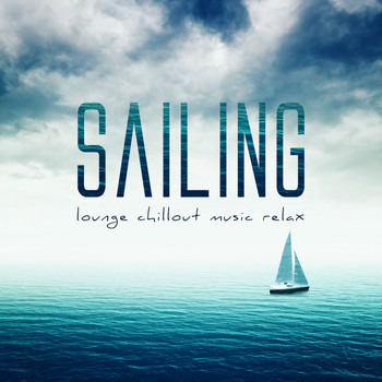 Various Artists - Sailing - Lounge Chillout Music Relax