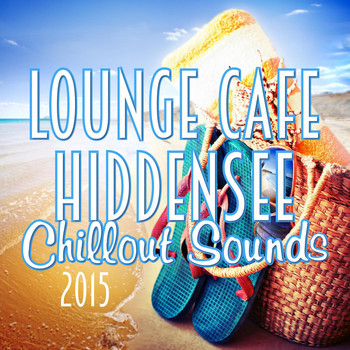 Various Artists - Lounge Cafe Hiddensee - Chillout Sounds 2015