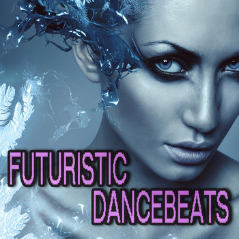 Various Artists - Futuristic Dance Beats