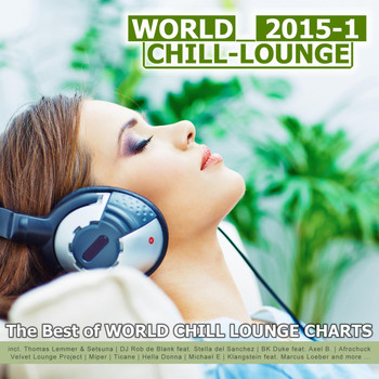 Various Artists - World Chill-Lounge 2015-1 - The Best of World Chill Lounge Charts