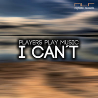 Players Play Music - I Can't