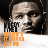 McCoy Tyner - Where's It Gonna Get Me - Ballads and Feelings
