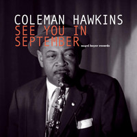 Coleman Hawkins - See You in September - Lonely Summer Dreams