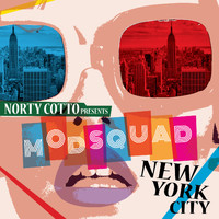 "Norty Cotto - Norty Cotto Presents Mod Squad ""New York City"""