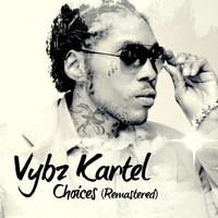 Vybz Kartel - Vybz Kartel Choices (Remastered)