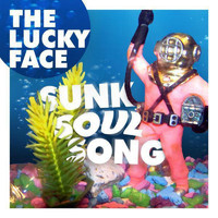The Lucky Face - Sunk Soul Song