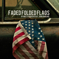 John Johnson - Faded Folded Flags (feat. John Johnson)