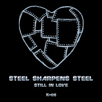 K-OS - Steel Sharpens Steel (Still In Love)