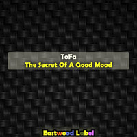 ToFa - The Secret of a Good Mood