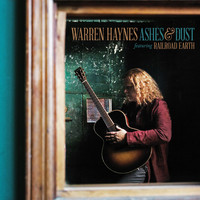 Warren Haynes - Ashes & Dust (feat. Railroad Earth) (Deluxe Edition)