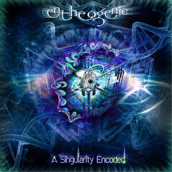 Entheogenic - A Singularity Encoded