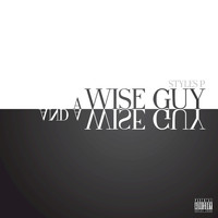 Styles P - A Wise Guy and a Wise Guy