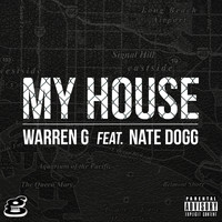 Warren G - My House (feat. Nate Dogg) (Explicit)