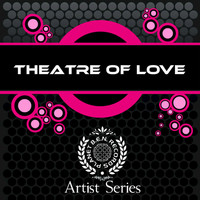 Theatre of Love - Theatre of Love Works