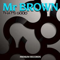 Mr Brown - That's_Good