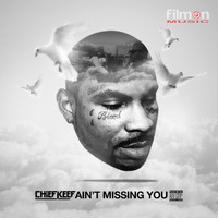 Chief Keef - Ain't Missing You