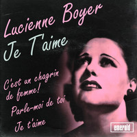 Lucienne Boyer - Je t'aime